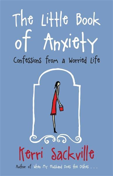 Little Book of Anxiety – a book about ME!